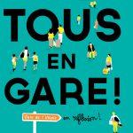 Tous en Gare : La Gare de l'Utopie en réflexion de janvier à juin