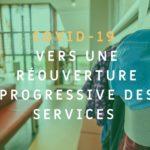 COVID-19 : point sur les services qui rouvriront à partir du 11 mai